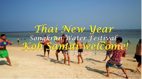 Thai new year & Songkran water festival,Koh samui welcome!